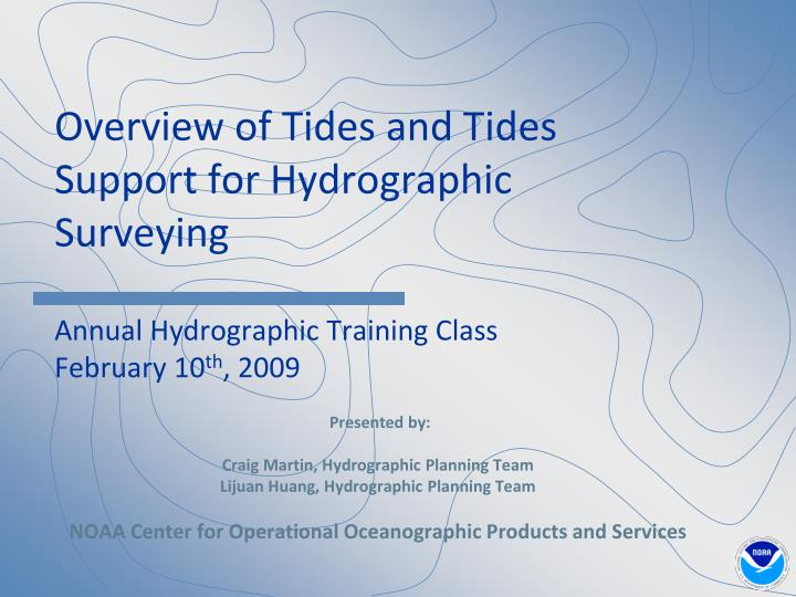 Overview of Tides and Tides Support for Hydrographic Surveying