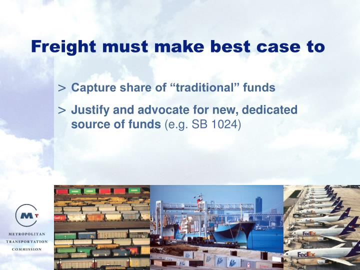Freight must make best case to