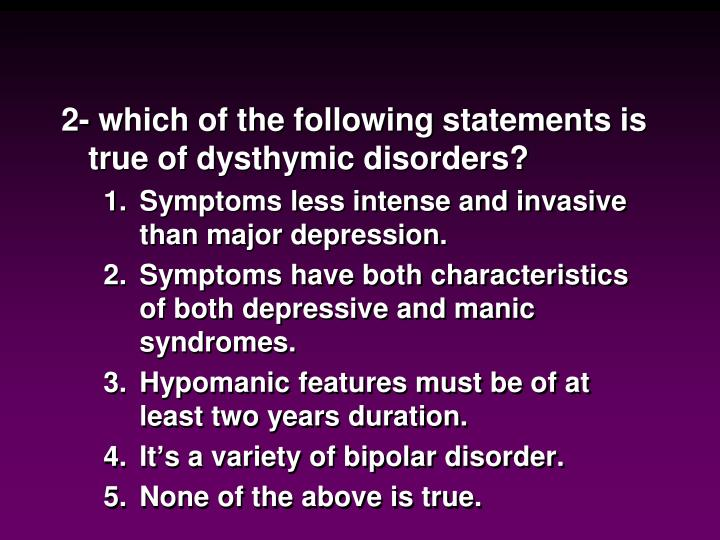 2- which of the following statements is true of