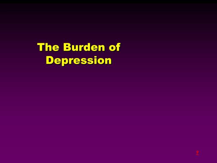 The Burden of Depression