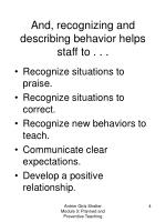 and recognizing and describing behavior helps staff to