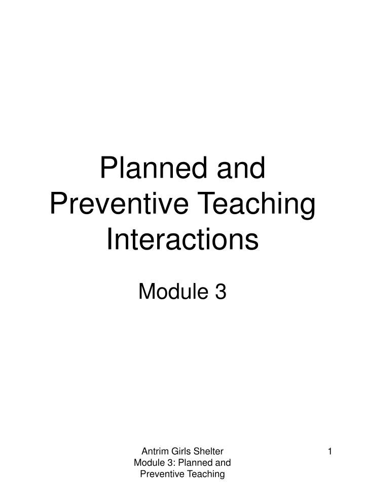 Planned and preventive teaching interactions