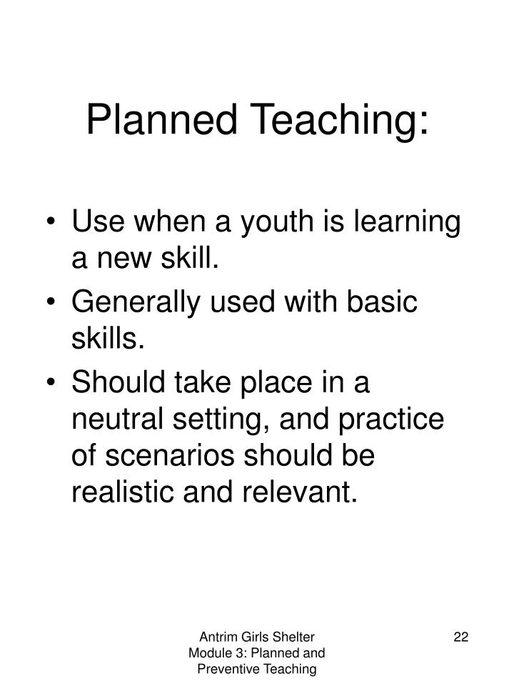 Planned Teaching: