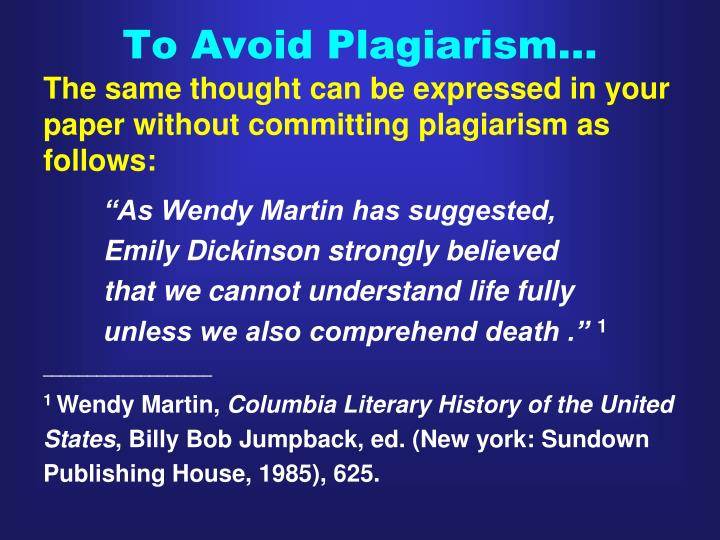 To Avoid Plagiarism…