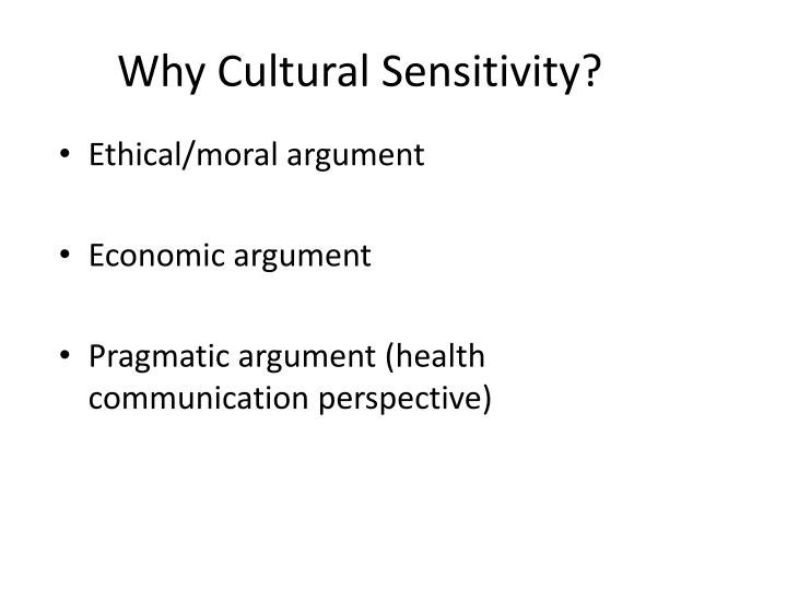 Why Cultural Sensitivity?