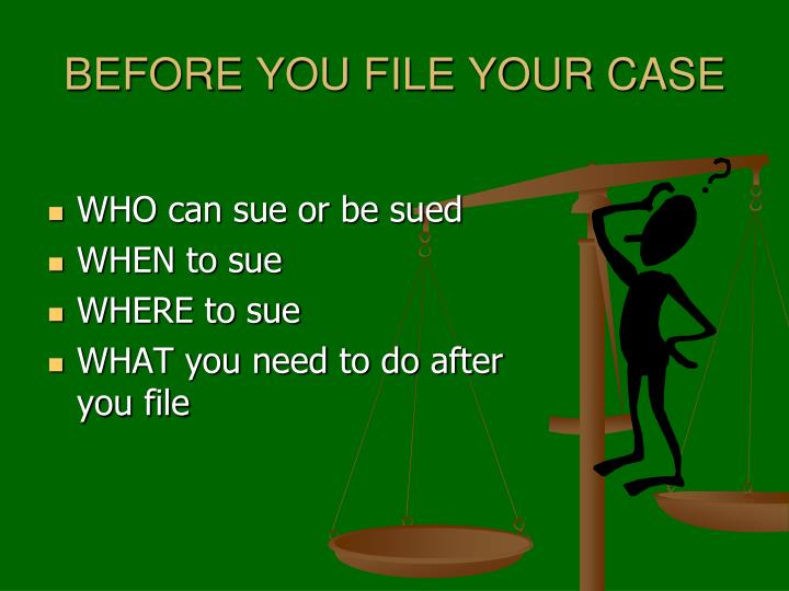 BEFORE YOU FILE YOUR CASE