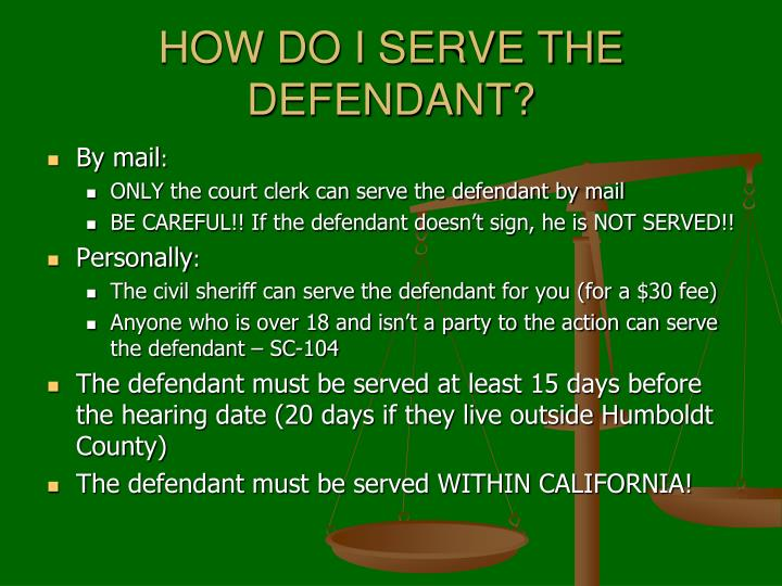 HOW DO I SERVE THE DEFENDANT?