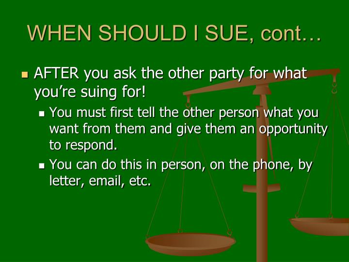 WHEN SHOULD I SUE, cont…