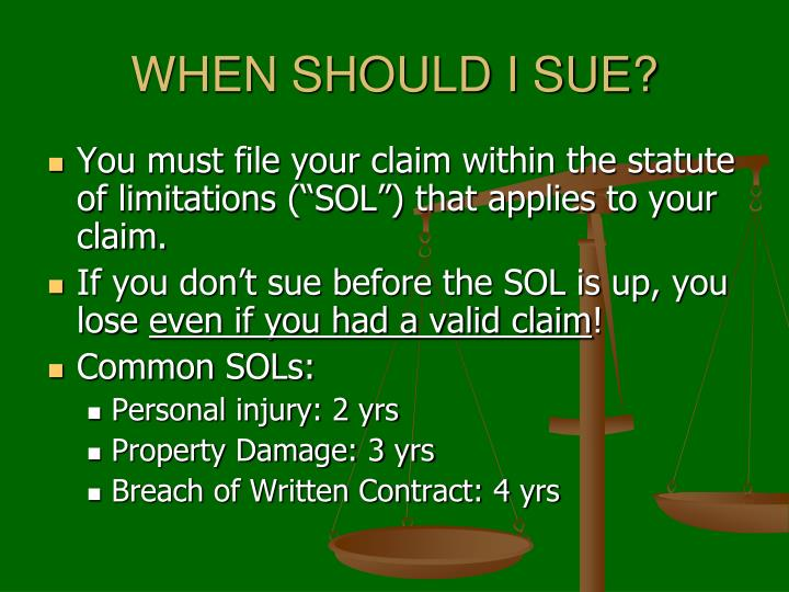 WHEN SHOULD I SUE?