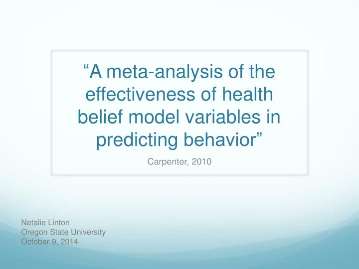 A meta analysis of the effectiveness of health belief model variables in predicting behavior