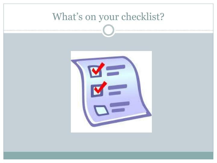 What's on your checklist?