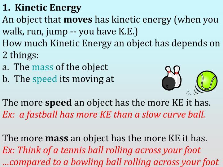 1.  Kinetic Energy