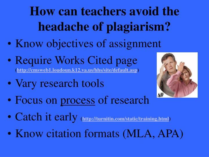 How can teachers avoid the headache of plagiarism?