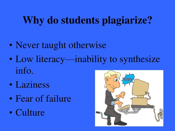 Why do students plagiarize?