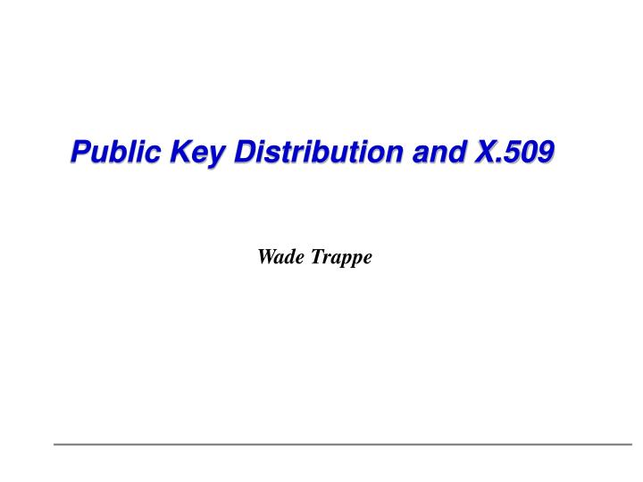 Public key distribution and x 509