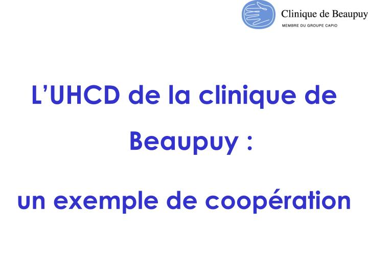 L'UHCD de la clinique de Beaupuy :