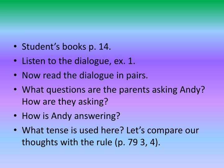 Student's books p. 14.