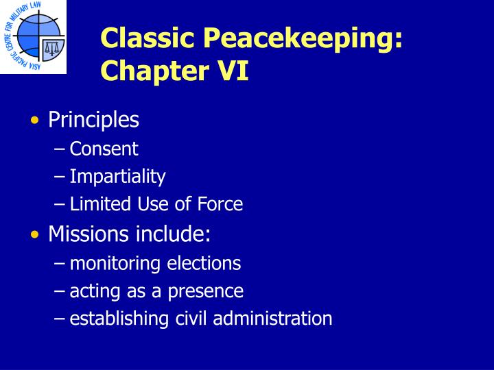Classic Peacekeeping: Chapter VI