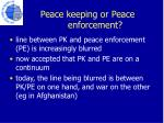 peace keeping or peace enforcement
