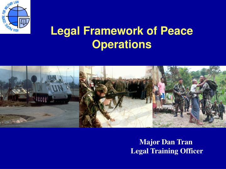 Legal Framework of Peace Operations