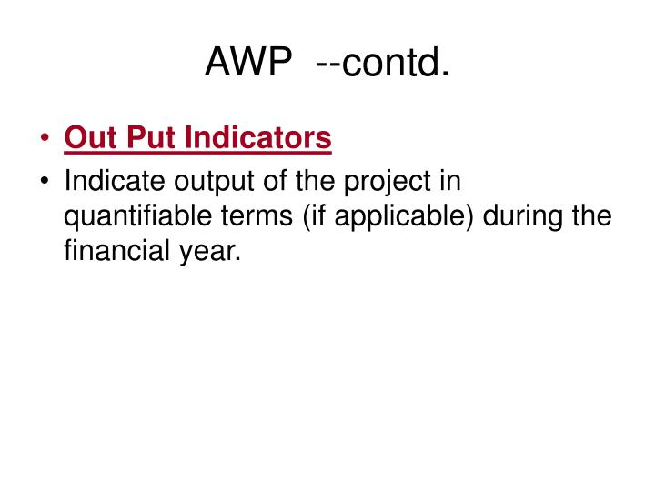 AWP  --contd.