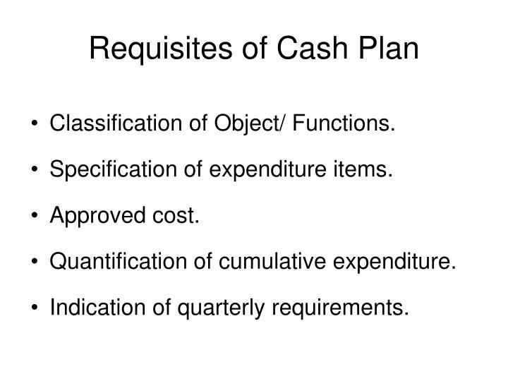 Requisites of Cash Plan