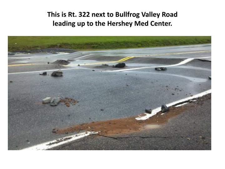 This is Rt. 322 next to Bullfrog Valley Road