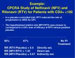 example cpcra study of nelfinavir nfv and ritonavir rtv for patients with cd4 100