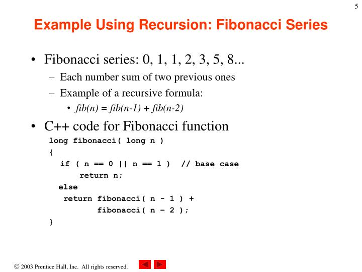 Example Using Recursion: Fibonacci Series
