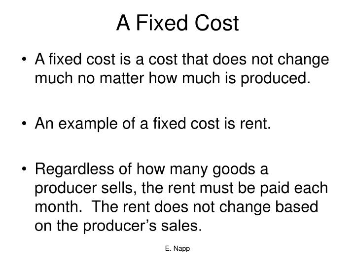 A fixed cost