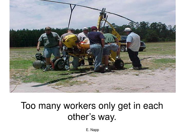 Too many workers only get in each
