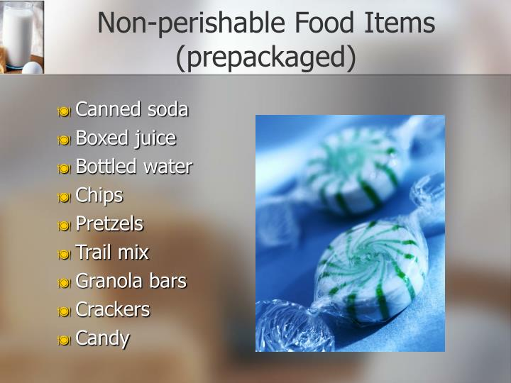 Non-perishable Food Items (prepackaged)