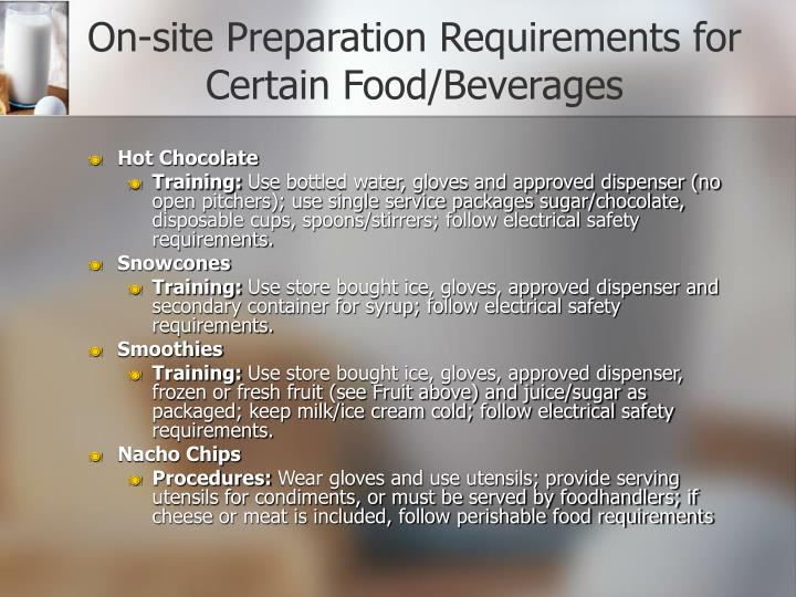 On-site Preparation Requirements for Certain Food/Beverages