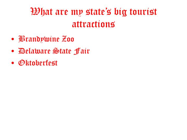 What are my state's big tourist attractions