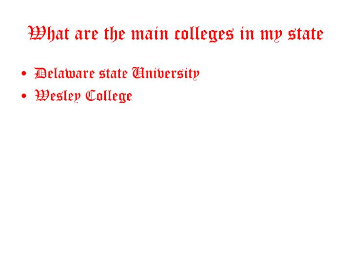 What are the main colleges in my state