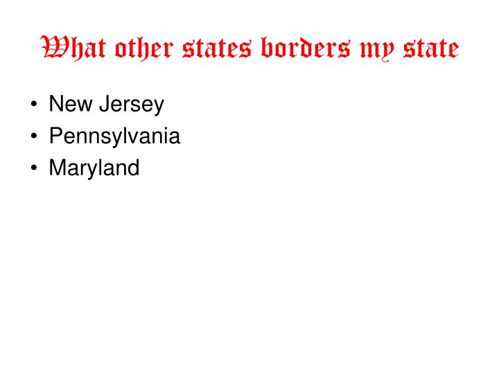 What other states borders my state