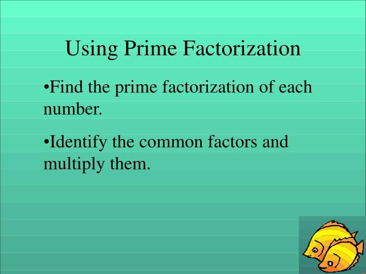 Using Prime Factorization