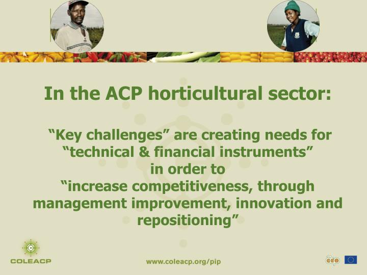 In the ACP horticultural sector: