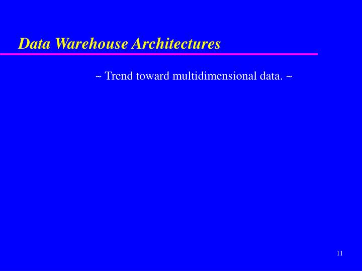 Data Warehouse Architectures