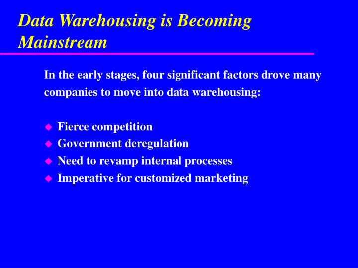 Data Warehousing is Becoming Mainstream