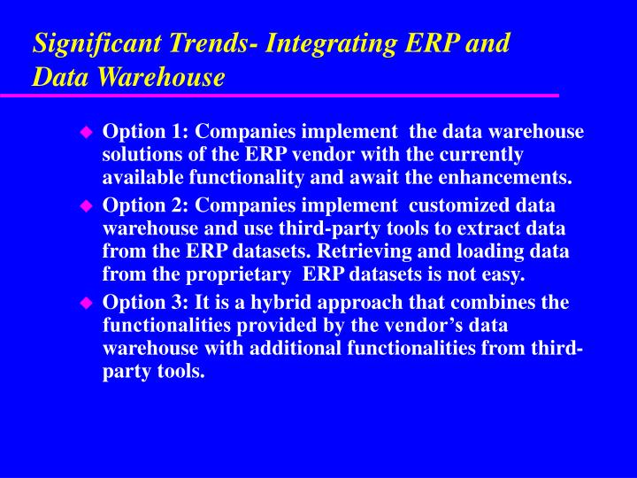 Significant Trends- Integrating ERP and Data Warehouse