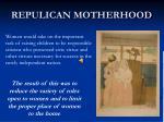 repulican motherhood