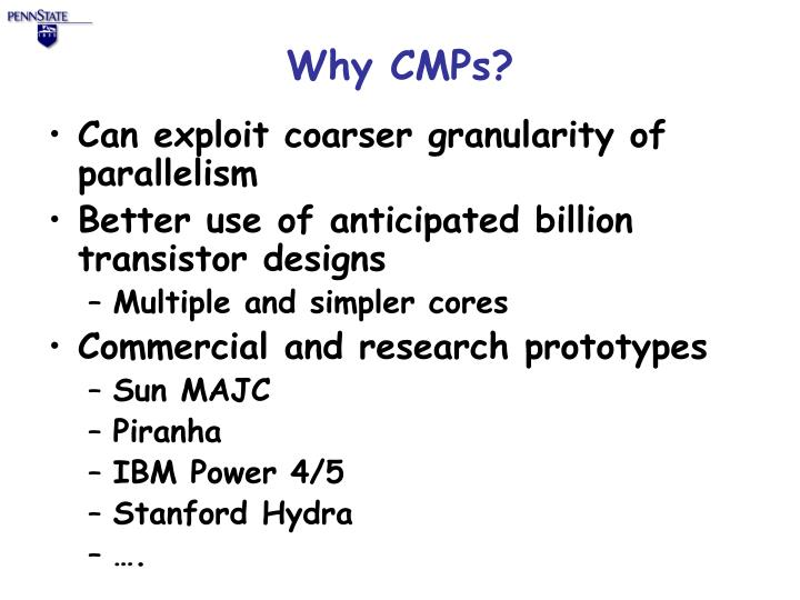 Why CMPs?