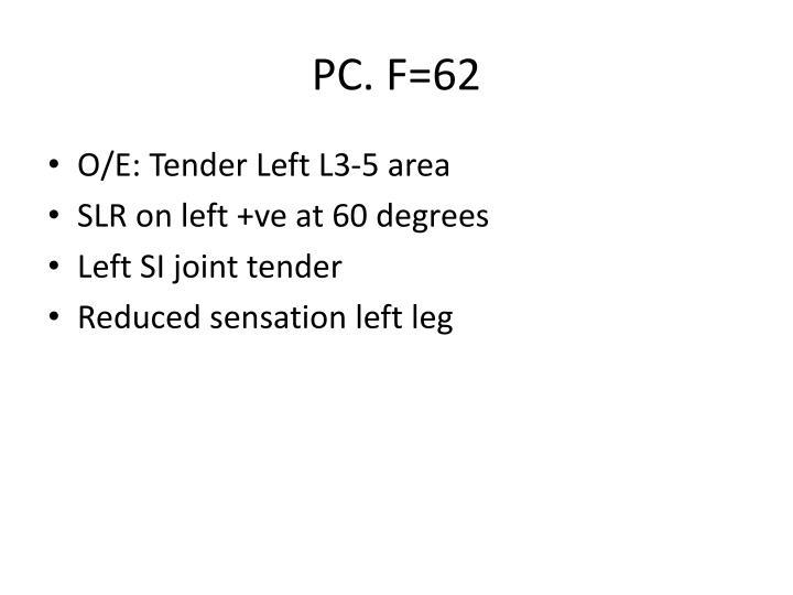 PC. F=62