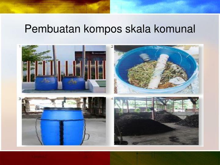 Pembuatan kompos skala komunal
