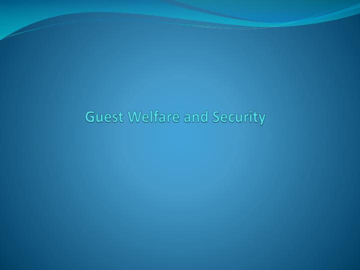 Guest welfare and security