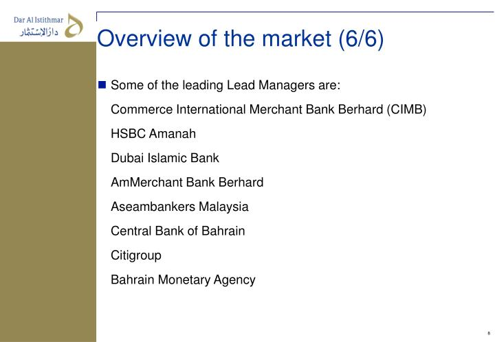 Overview of the market (6/6)