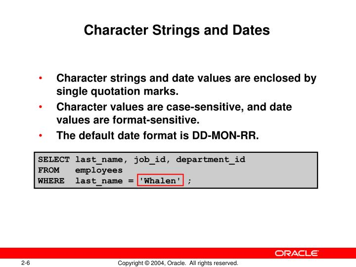 Character Strings and Dates