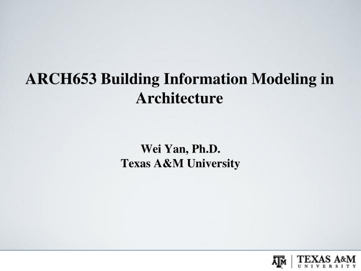 Arch653 building information modeling in architecture