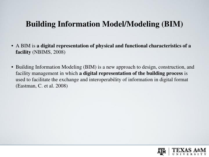Building Information Model/Modeling (BIM)